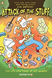 Attack of the Stuff: The Life and Times of Bill Waddler