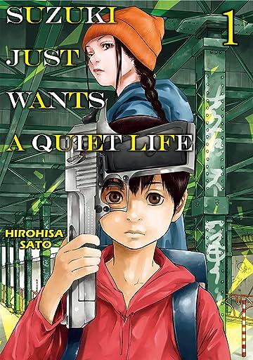 SUZUKI JUST WANTS A QUIET LIFE Vol. 1