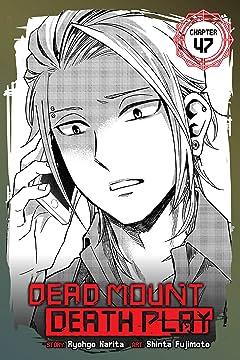 Dead Mount Death Play #47