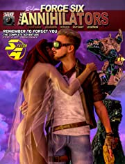 Force Six, The Annihilators Remember to Forget You Vol. 4: Remember to Forget You  The Complete Adventure