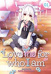 Love Me For Who I Am Tome 1
