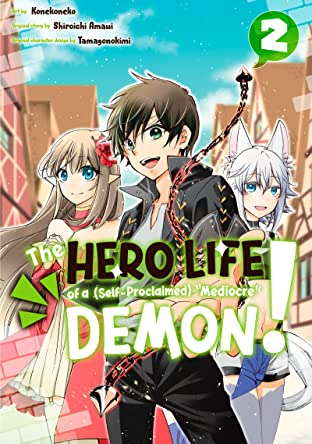 """The Hero Life of a (Self-Proclaimed) """"Mediocre"""" Demon! Vol. 2"""