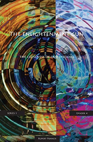 The Enlightenment Gun Vol. 4: The Closeness Of Our Distance