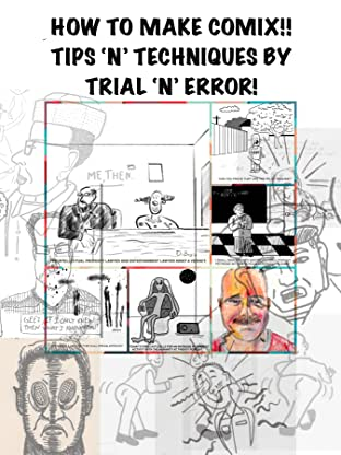 HOW TO MAKE COMIX!! TIPS 'N' TECHNIQUES BY TRIAL 'N' ERROR #1