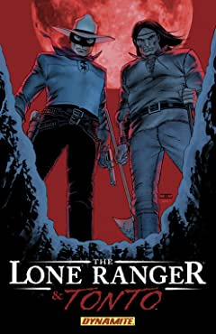 The Lone Ranger Tome 1: Now And Forever