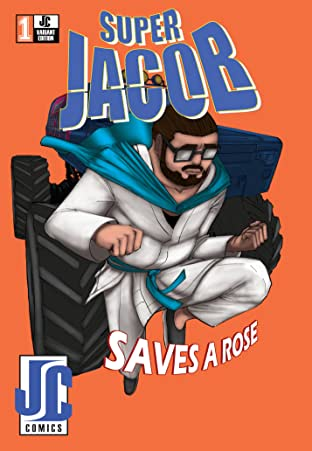 Super Jacob Saves a Rose #1