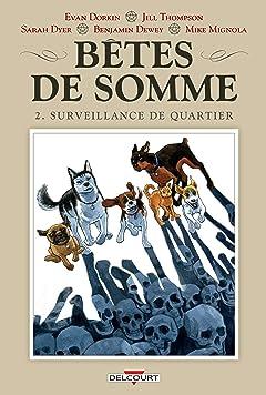 Bêtes de somme Tome 2: Surveillance de quartier