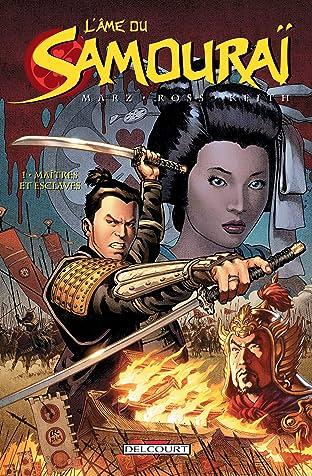 L'Âme du samouraï Tome 1: Maîtres et Esclaves