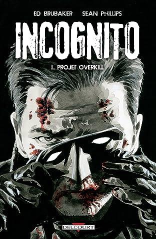 Incognito Vol. 1: Projet Overkill