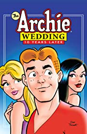 The Archie Wedding: 10 Years Later Vol. 1