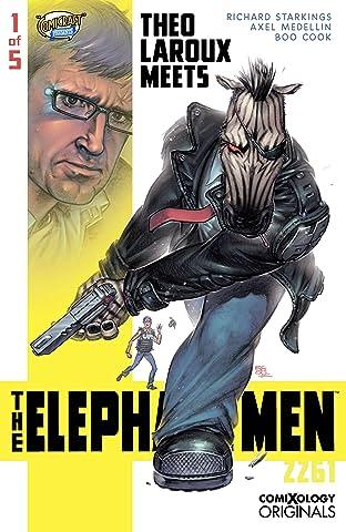 Elephantmen 2261 Season Three (comiXology Originals) #1 (of 5): Theo Laroux Meets The Elephantmen!