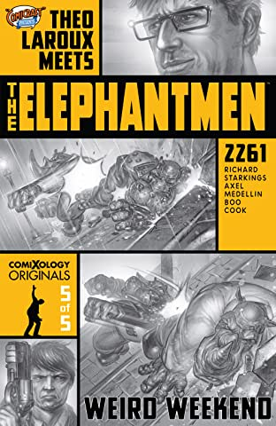 Elephantmen 2261 Season Three (comiXology Originals) #5 (of 5): Theo Laroux Meets The Elephantmen!