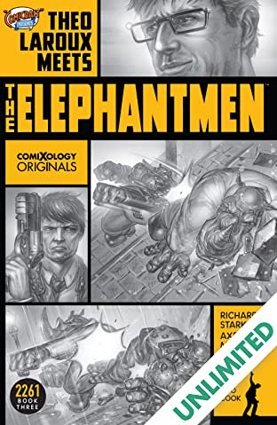 Elephantmen 2261 Season Three (comiXology Originals): Theo Laroux Meets The Elephantmen!