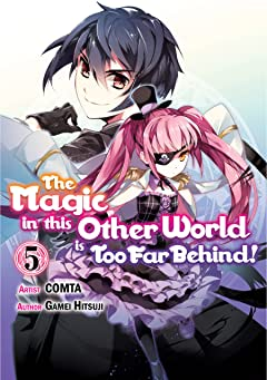 The Magic in this Other World is Too Far Behind! Vol. 5
