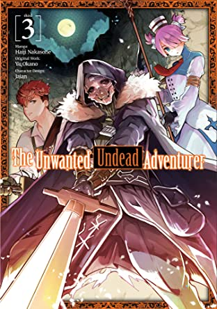 The Unwanted Undead Adventurer Tome 3