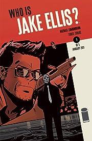 Who Is Jake Ellis? #1 (of 5)
