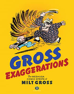 Gross Exaggerations: The Meshuga Comic Strips of Milt Gross