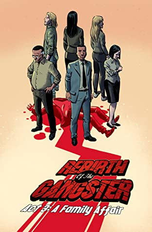 Rebirth of the Gangster Tome 3: Act 3: A Family Affair (Rebirth of the Gangster issues 13-18)