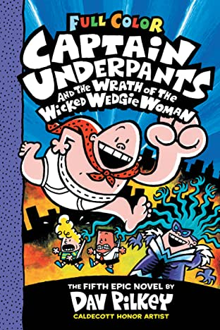 Captain Underpants: Wrath Of The Wicked Wedgie Woman Tome 5