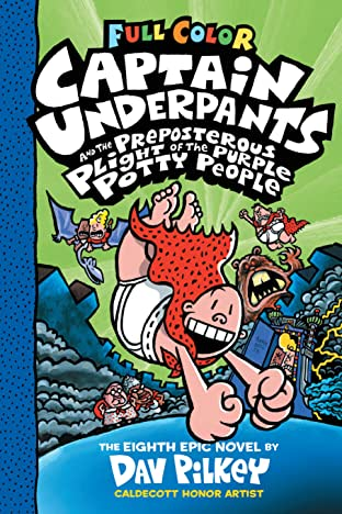 Captain Underpants: Captain Underpants And The Preposterous Plight Of The Purple Potty People Tome 8