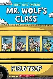Mr. Wolf's Class: Field Trip Vol. 4