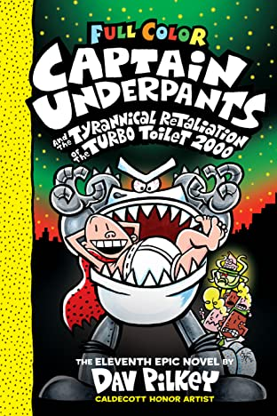 Captain Underpants and the Tyrannical Retaliation of the Turbo Toilet 2000 Vol. 11