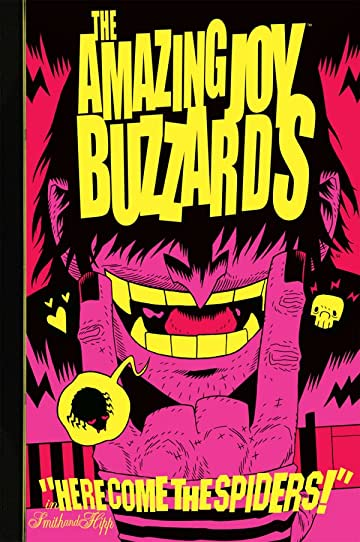 The Amazing Joy Buzzards Vol. 1: Here Come the Spiders