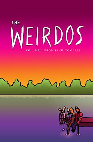 The Weirdos Tome 1: From Sand, To Glass