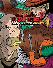 Willy Wonka and the Death Factory Vol. 3: Into Darkness
