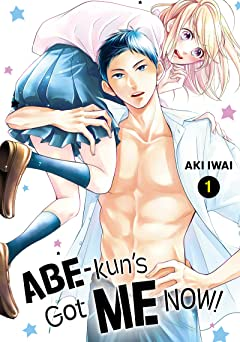Abe-kun's Got Me Now! Tome 1