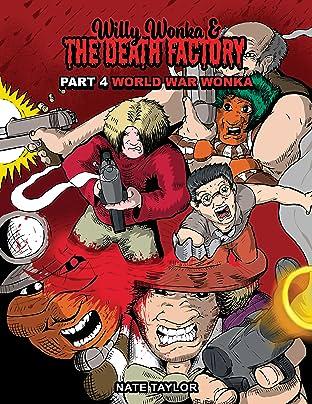 Willy Wonka & The Death Factory Vol. 4: World War Wonka