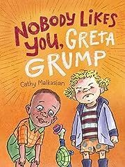 NoBody Likes You, Greta Grump