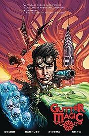 Gutter Magic: Vol. 1 Vol. 1