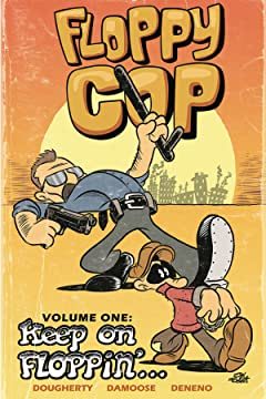 Floppy Cop Vol. 1: Keep On Floppin