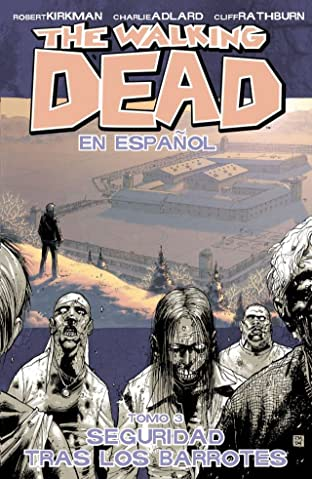 The Walking Dead (Spanish) Tome 3: Seguridad Tras Los Barrotes