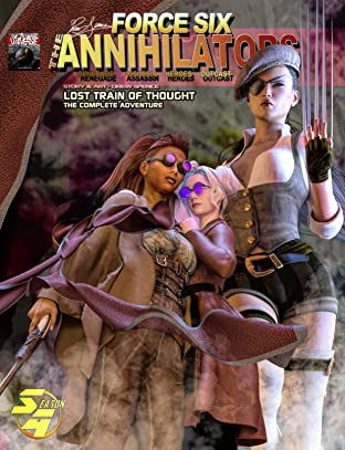 Force Six, The Annihilators Tome 4: Lost Train of Thought: The Complete Adventure