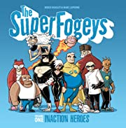 The SuperFogeys Tome 1: Inaction Heroes