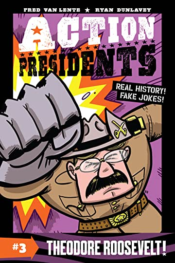 Action Presidents: Theodore Roosevelt! Tome 3