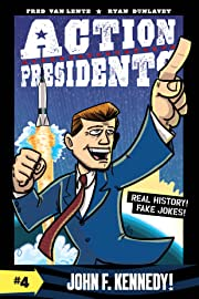 Action Presidents: John F. Kennedy! Vol. 4