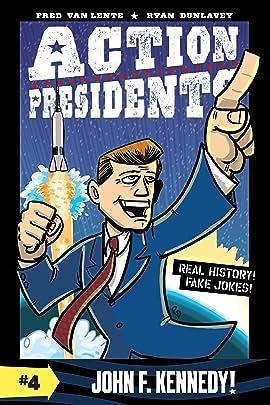Action Presidents: John F. Kennedy! Vol. 4
