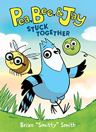 Pea, Bee, & Jay: Stuck Together Tome 1