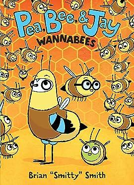 Pea, Bee, & Jay: Wannabees Vol. 2
