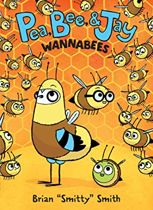 Pea, Bee, & Jay: Wannabees Tome 2