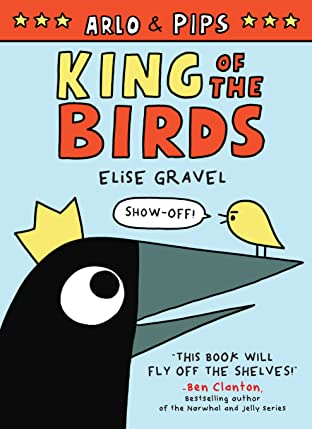 Arlo & Pips: King of the Birds Tome 1