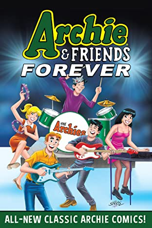 Archie & Friends Forever Tome 1