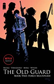 The Old Guard Tome 2: Force Multiplied