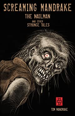 Screaming Mandrake Vol. 1: The Nailman and other Strange Tales