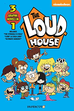 """Loud House 3 in 1 Tome 3: Collecting """"The Struggle is Real,"""" """"Livin' La Vida Loud,"""" and """"Ultimate Hangout"""