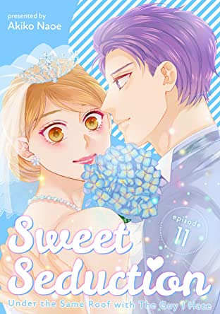 Sweet Seduction: Under the Same Roof with The Guy I Hate #11
