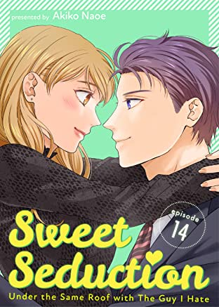 Sweet Seduction: Under the Same Roof with The Guy I Hate #14